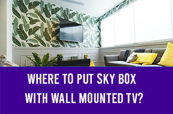 Where to Put Sky Box With Wall Mounted TV