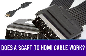 does a scart to hdmi cable work